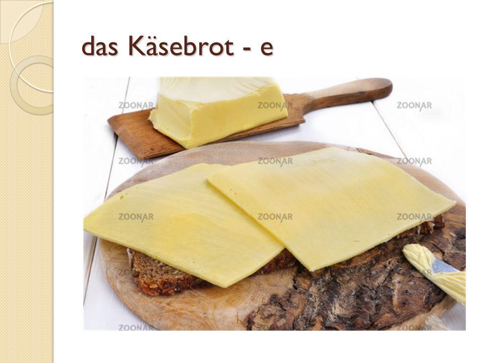 das Käsebrot - e
