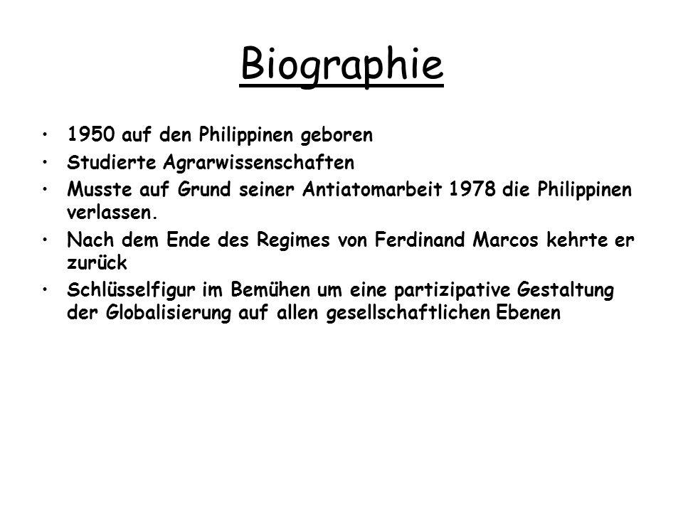 Biographie 1950 auf den Philippinen geboren Studierte Agrarwissenschaften Musste auf Grund seiner Antiatomarbeit 1978 die Philippinen verlassen. Nach