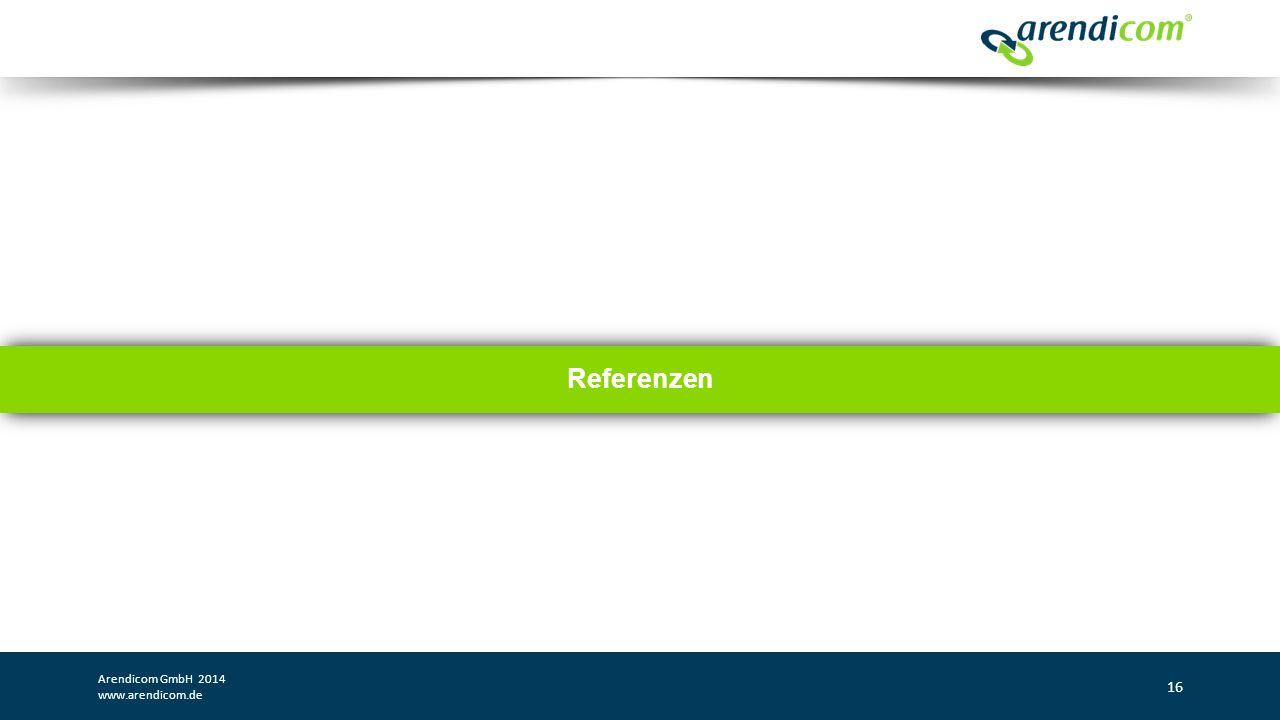 Referenzen Arendicom GmbH 2014 www.arendicom.de 16