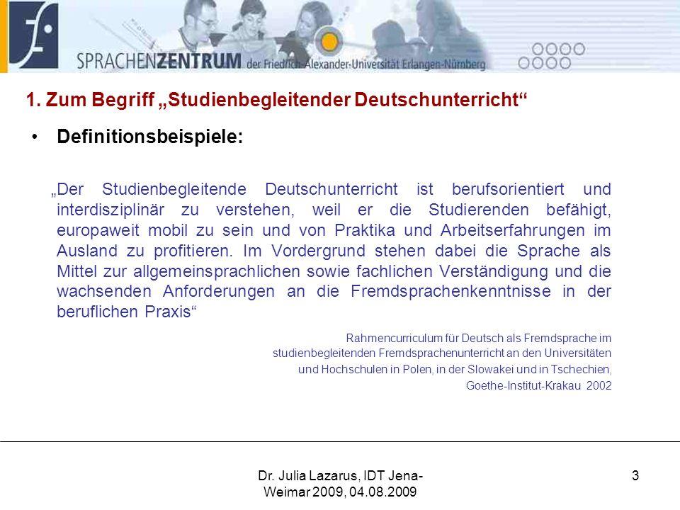 Dr.Julia Lazarus, IDT Jena- Weimar 2009, 04.08.2009 3 1.