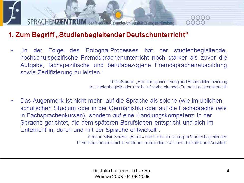 Dr.Julia Lazarus, IDT Jena- Weimar 2009, 04.08.2009 4 1.