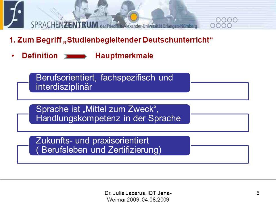Dr.Julia Lazarus, IDT Jena- Weimar 2009, 04.08.2009 5 1.