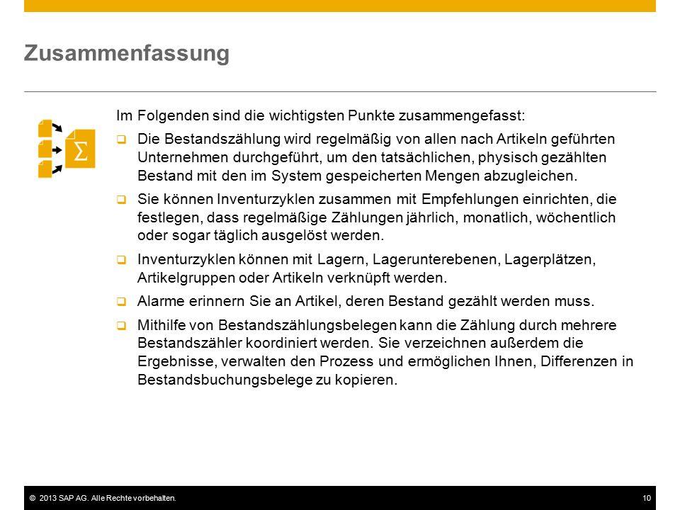©2013 SAP AG. Alle Rechte vorbehalten.10 Im Folgenden sind die wichtigsten Punkte zusammengefasst:  Die Bestandszählung wird regelmäßig von allen nac
