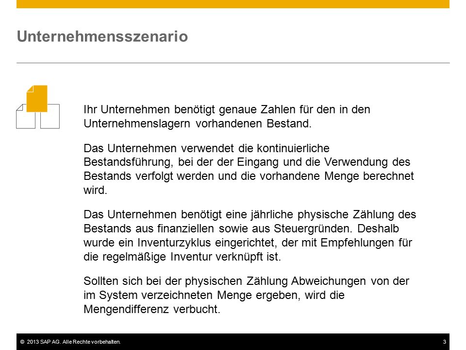©2013 SAP AG. Alle Rechte vorbehalten.3 Ihr Unternehmen benötigt genaue Zahlen für den in den Unternehmenslagern vorhandenen Bestand. Das Unternehmen