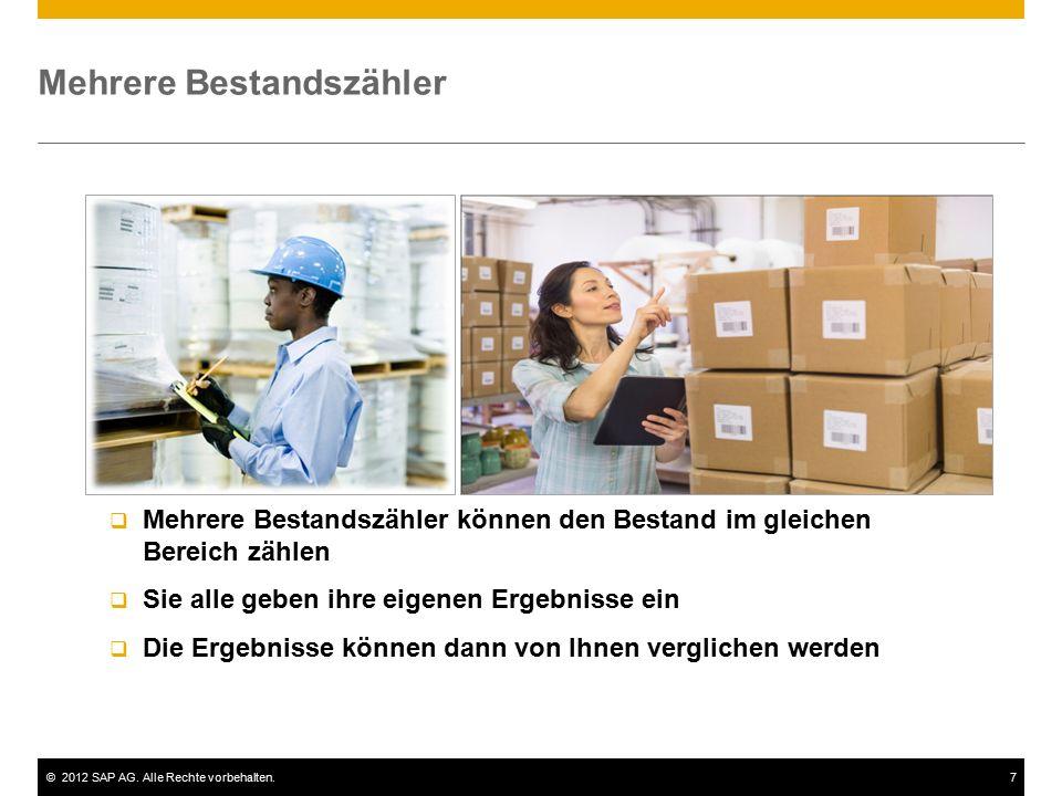 ©2012 SAP AG. Alle Rechte vorbehalten.7 Mehrere Bestandszähler  Mehrere Bestandszähler können den Bestand im gleichen Bereich zählen  Sie alle geben