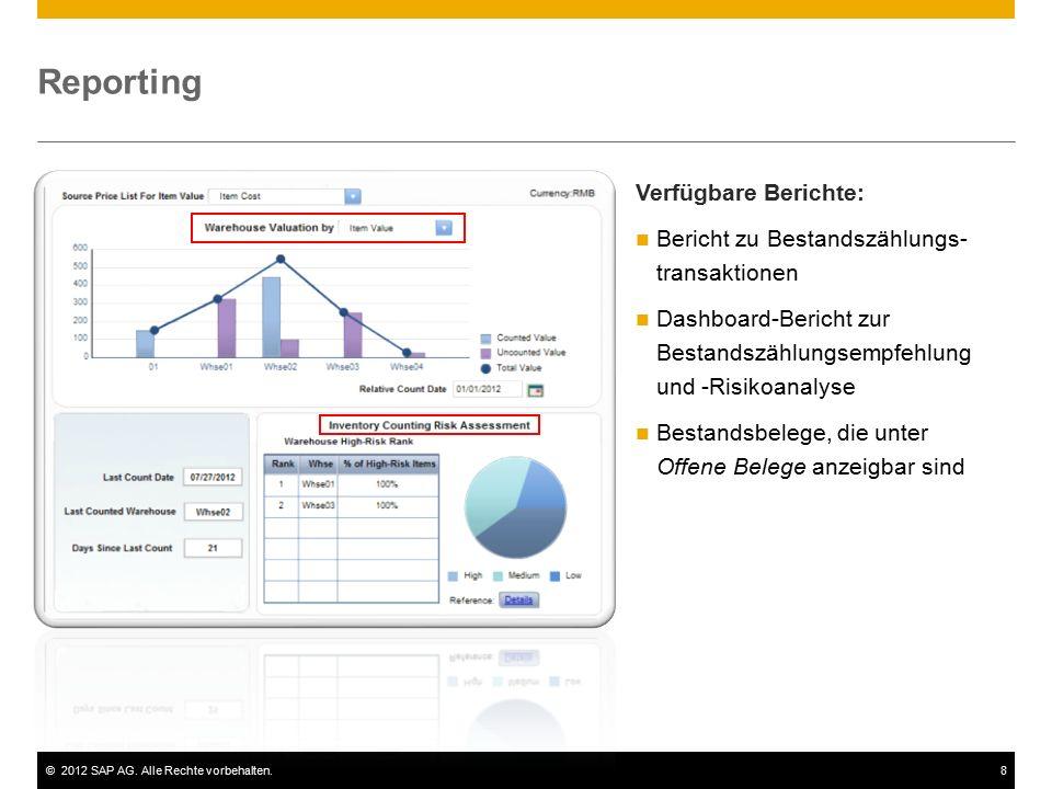 ©2012 SAP AG. Alle Rechte vorbehalten.8 Reporting Verfügbare Berichte: Bericht zu Bestandszählungs- transaktionen Dashboard-Bericht zur Bestandszählun