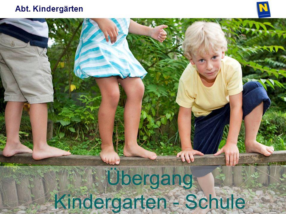 Abt. Kindergärten Übergang Kindergarten - Schule