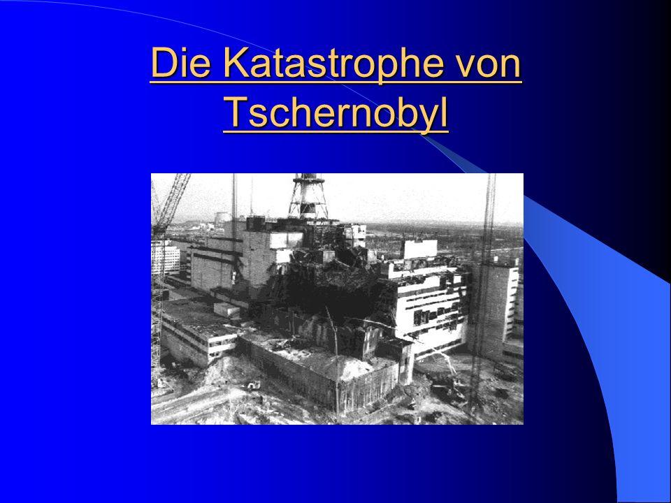 Die Katastrophe von Tschernobyl