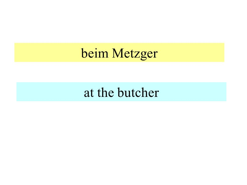 beim Metzger at the butcher