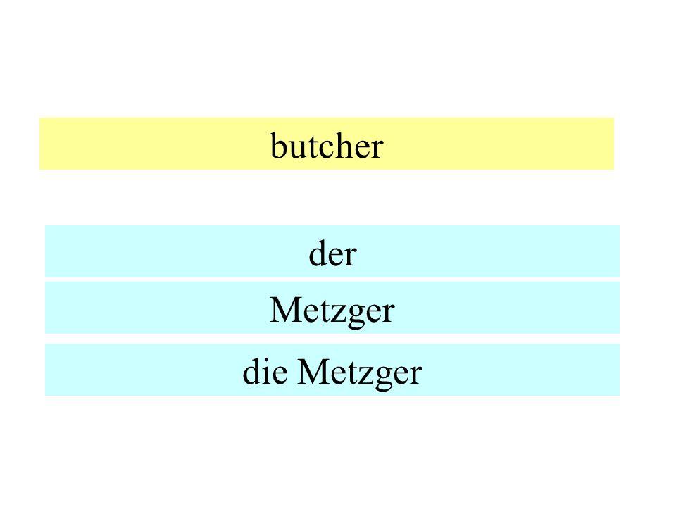 butcher der Metzger die Metzger