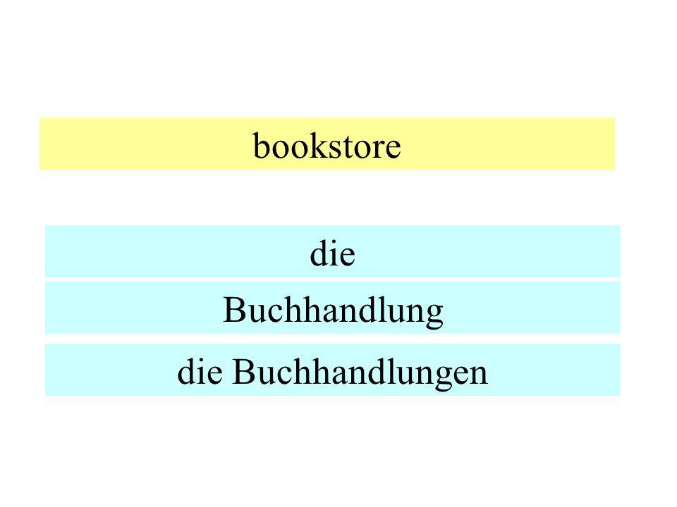 bookstore die Buchhandlung die Buchhandlungen