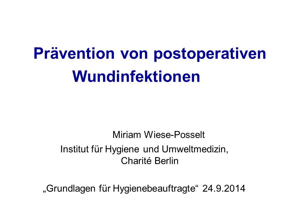 Bedeutung von postoperativen Wundinfektionen (WI) Prävalenz von nosokomialen Infektionen –5,1% insgesamt –18,6 % auf den ITS Todesfälle aufgrund einer nosokomialen Infektion etwa 15.000 Patienten pro Jahr in Deutschland 23% aller nosokomialen Infektionen sind postoperative WI