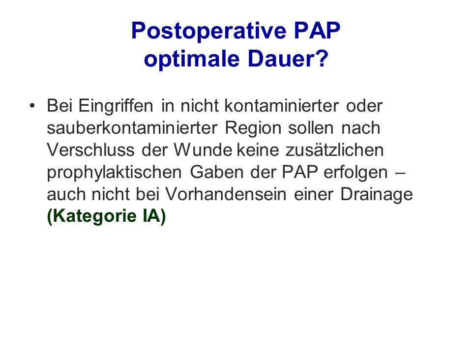 Postoperative PAP optimale Dauer? Bei Eingriffen in nicht kontaminierter oder sauberkontaminierter Region sollen nach Verschluss der Wunde keine zusät
