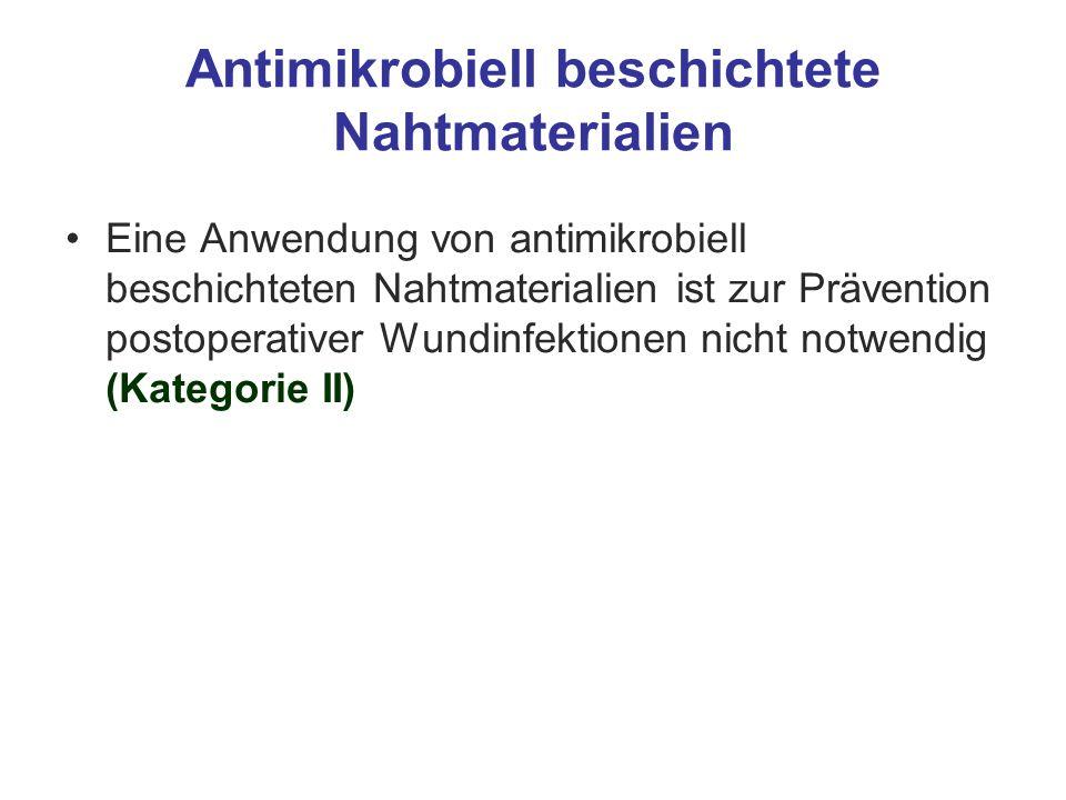 Antimikrobiell beschichtete Nahtmaterialien Eine Anwendung von antimikrobiell beschichteten Nahtmaterialien ist zur Prävention postoperativer Wundinfe