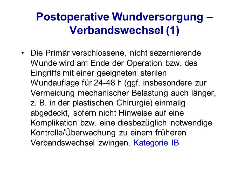 Postoperative Wundversorgung – Verbandswechsel (1) Die Primär verschlossene, nicht sezernierende Wunde wird am Ende der Operation bzw. des Eingriffs m