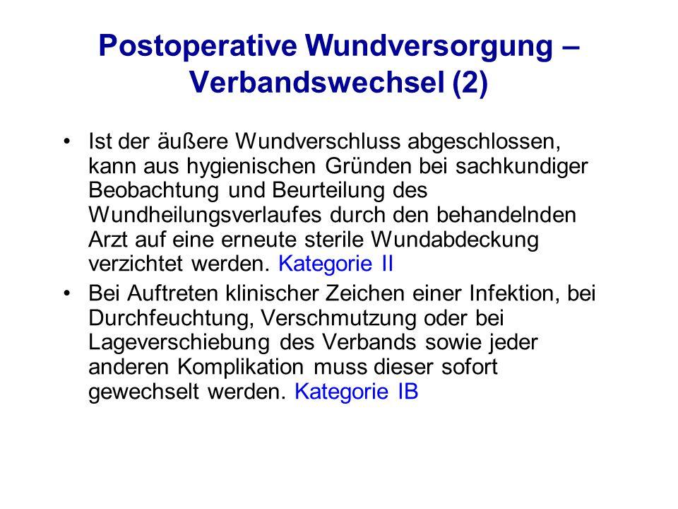 Postoperative Wundversorgung – Verbandswechsel (2) Ist der äußere Wundverschluss abgeschlossen, kann aus hygienischen Gründen bei sachkundiger Beobach