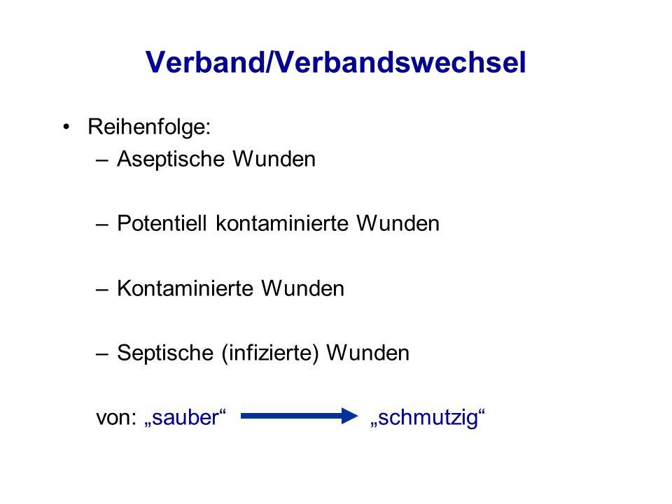 """Verband/Verbandswechsel Reihenfolge: –Aseptische Wunden –Potentiell kontaminierte Wunden –Kontaminierte Wunden –Septische (infizierte) Wunden von: """"sa"""
