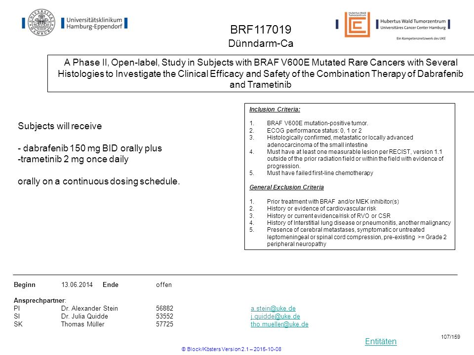 Entitäten BRF117019 Dünndarm-Ca A Phase II, Open-label, Study in Subjects with BRAF V600E Mutated Rare Cancers with Several Histologies to Investigate