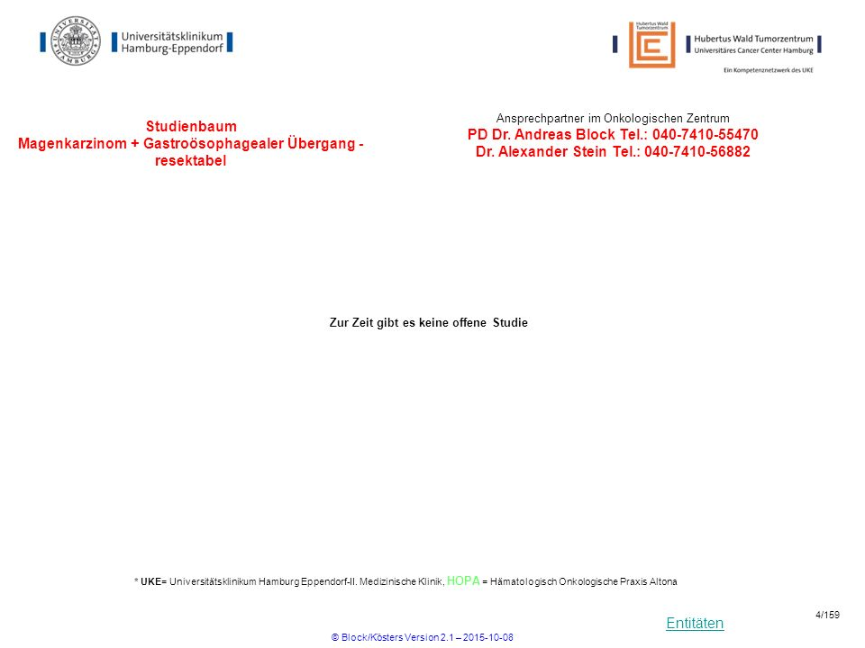 Entitäten Studienbaum Magenkarzinom + Gastroösophagealer Übergang - resektabel * UKE= Universitätsklinikum Hamburg Eppendorf-II. Medizinische Klinik,