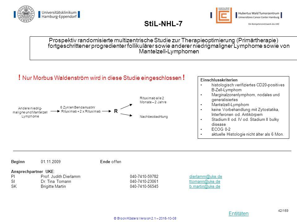Entitäten StiL-NHL-7 Prospektiv randomisierte multizentrische Studie zur Therapieoptimierung (Primärtherapie) fortgeschrittener progredienter follikul
