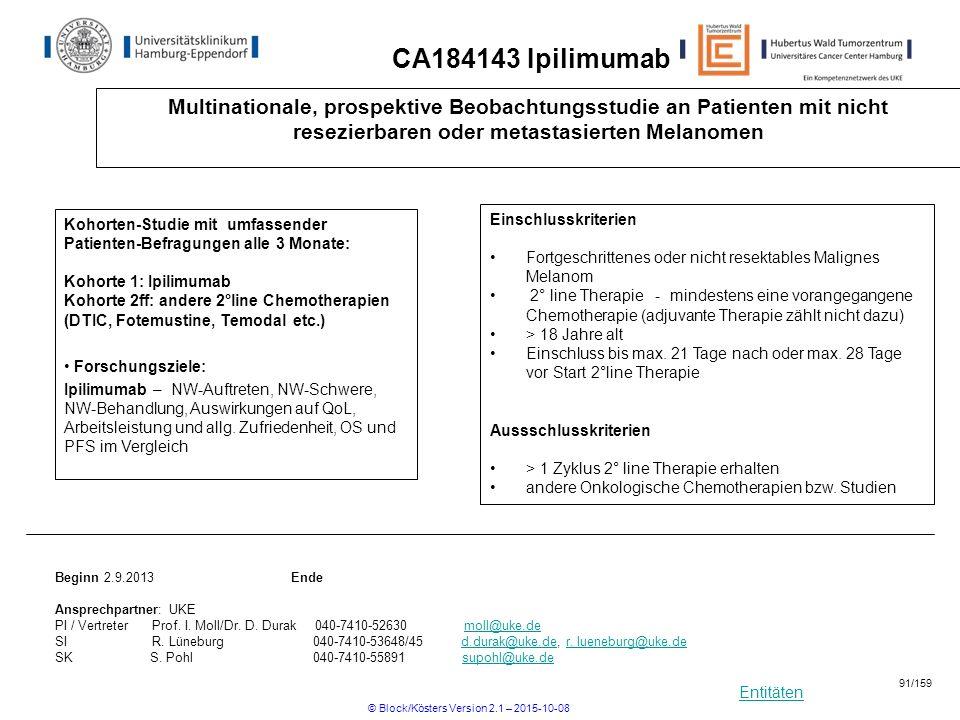 Entitäten CA184143 Ipilimumab Multinationale, prospektive Beobachtungsstudie an Patienten mit nicht resezierbaren oder metastasierten Melanomen Kohort