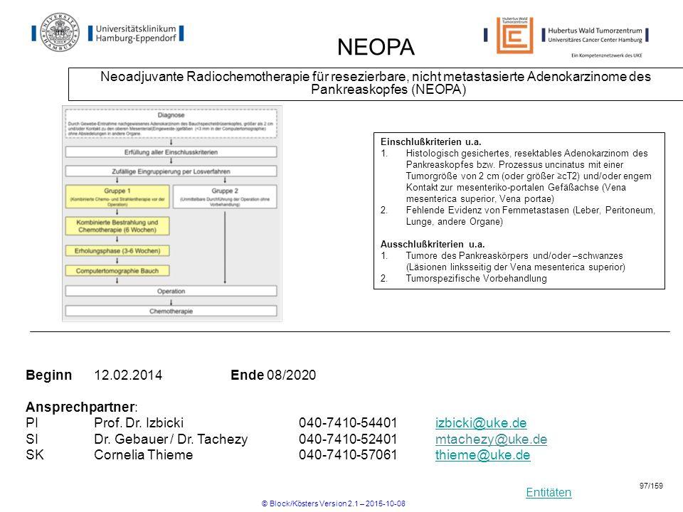 Entitäten NEOPA Neoadjuvante Radiochemotherapie für resezierbare, nicht metastasierte Adenokarzinome des Pankreaskopfes (NEOPA) Beginn12.02.2014Ende 0