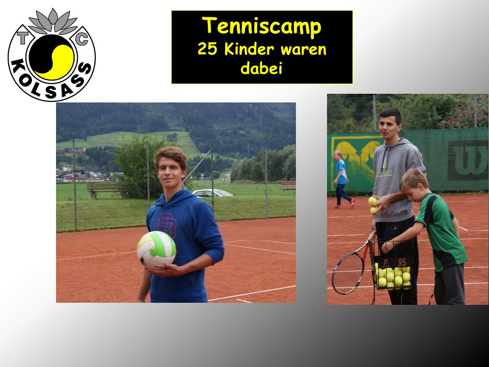 Tenniscamp 25 Kinder waren dabei