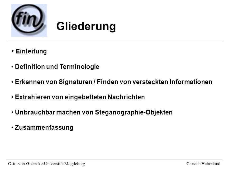 Carsten Haberland Otto-von-Guericke-Universität Magdeburg Erkennen von Signaturen / Finden von versteckten Infos Bildverzerrungen und Bildrauschen jede Manipulation hinterlässt Verzerrungen bzw.