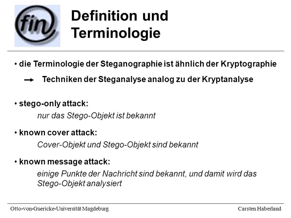 Carsten Haberland Otto-von-Guericke-Universität Magdeburg Definition und Terminologie chosen stego attack: der Algorithmus bzw.