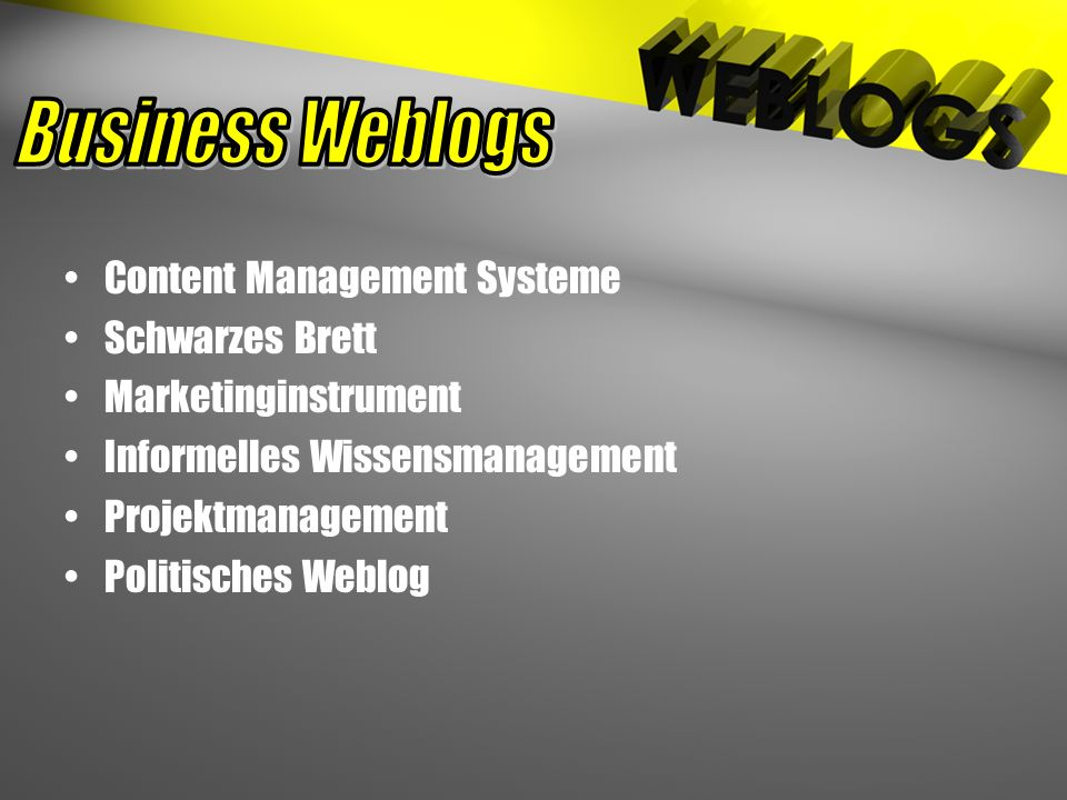 Content Management Systeme Schwarzes Brett Marketinginstrument Informelles Wissensmanagement Projektmanagement Politisches Weblog