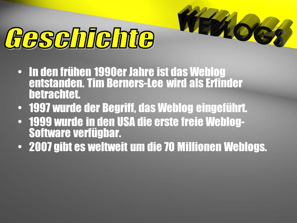 In den frühen 1990er Jahre ist das Weblog entstanden. Tim Berners-Lee wird als Erfinder betrachtet. 1997 wurde der Begriff, das Weblog eingeführt. 199