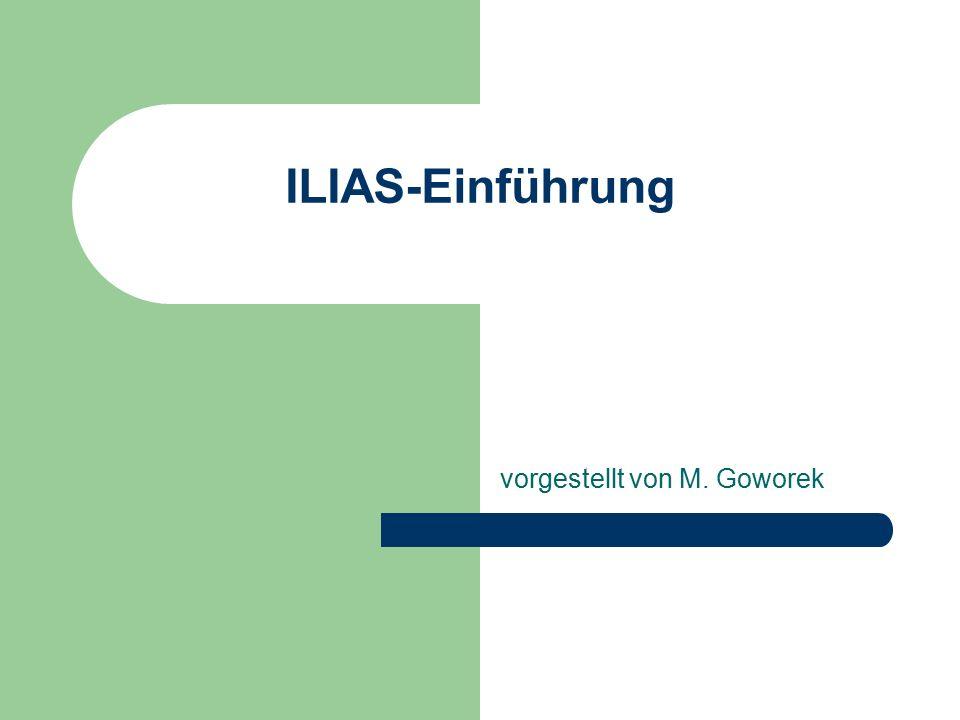 ILIAS-Einführung vorgestellt von M. Goworek