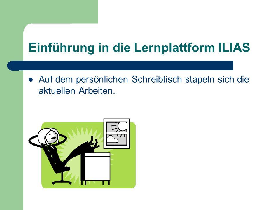Einführung in die Lernplattform ILIAS Im Magazin sind alle Vorgänge abgelegt.