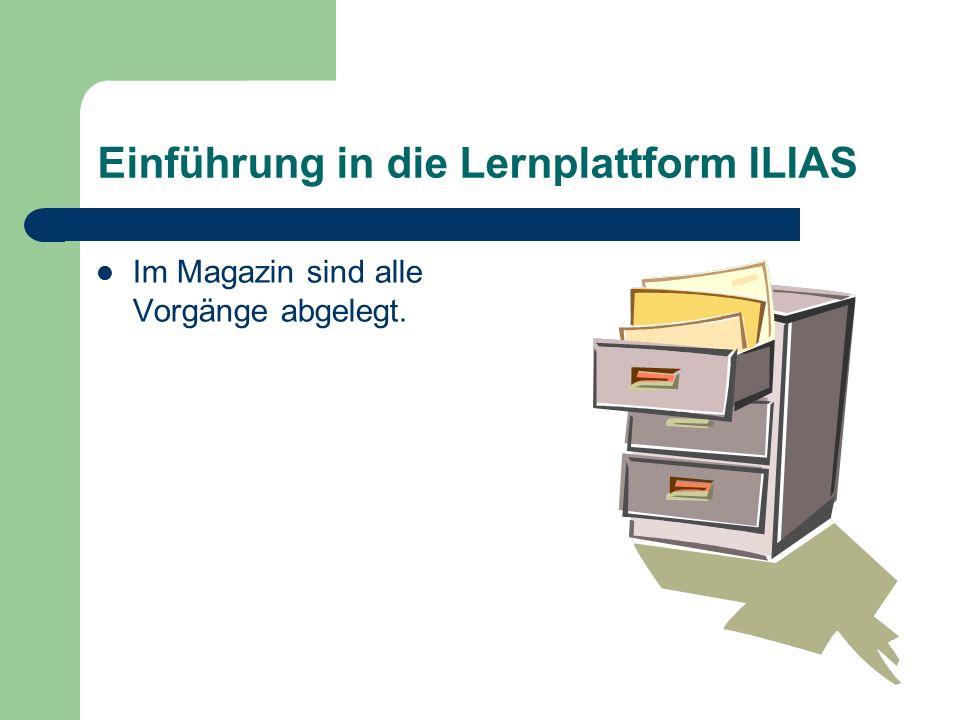 Einführung in die Lernplattform ILIAS Außerdem gibt es ein internes Mailsystem und eine Suchfunktion.