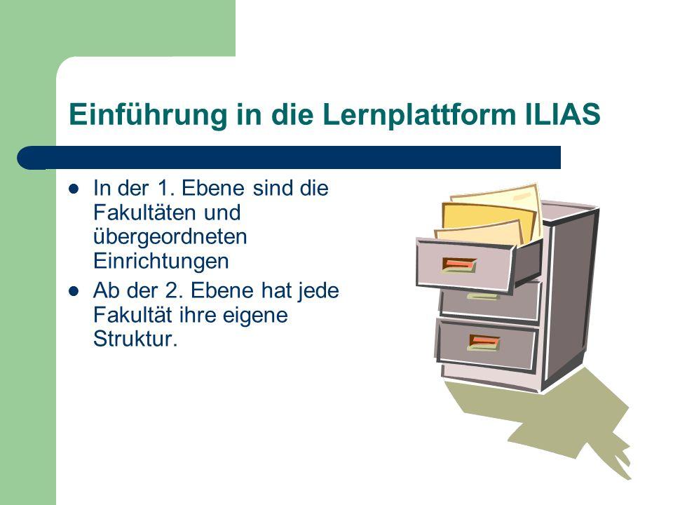 Einführung in die Lernplattform ILIAS Kurse sind der Kern des Lernsystems beinhalten alle Informationen zu den Lehrveranstaltungen werden vom zuständigen Dozenten eingerichtet und betreut