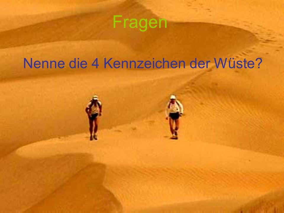 Fragen Nenne die 4 Kennzeichen der Wüste?