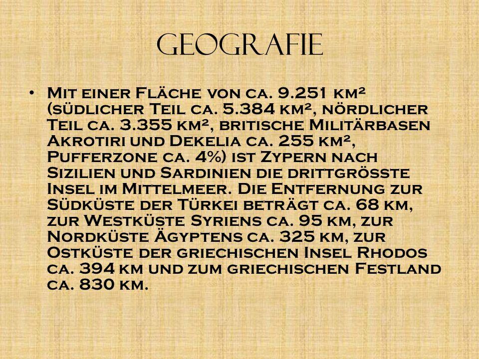 Geografie M it einer Fläche von ca. 9.251 km² (südlicher Teil ca. 5.384 km², nördlicher Teil ca. 3.355 km², britische Militärbasen Akrotiri und Dekeli