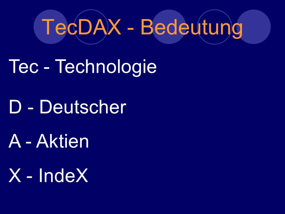 TecDAX - Bedeutung Tec - Technologie D - Deutscher A - Aktien X - IndeX