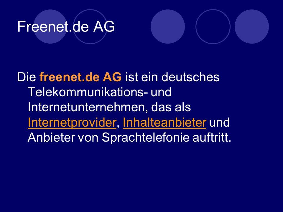 Freenet.de AG Die freenet.de AG ist ein deutsches Telekommunikations- und Internetunternehmen, das als Internetprovider, Inhalteanbieter und Anbieter von Sprachtelefonie auftritt.
