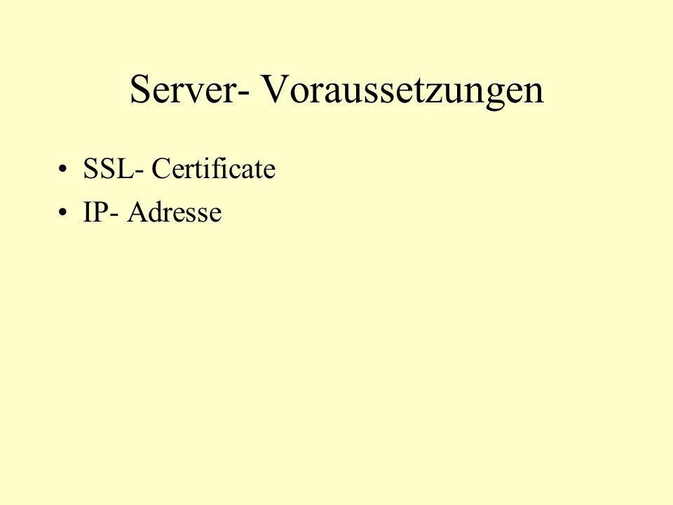 Server- Voraussetzungen SSL- Certificate IP- Adresse