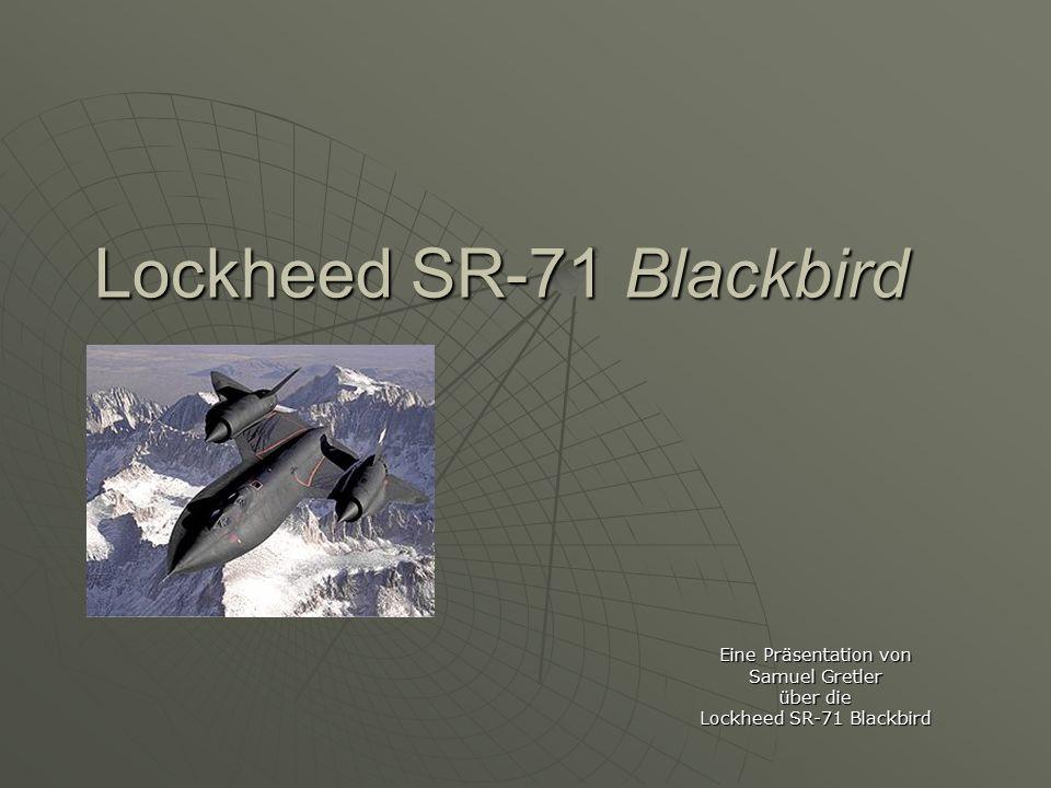 Lockheed SR-71 Blackbird Eine Präsentation von Samuel Gretler über die Lockheed SR-71 Blackbird
