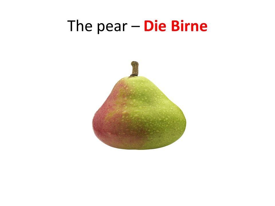 The pear – Die Birne