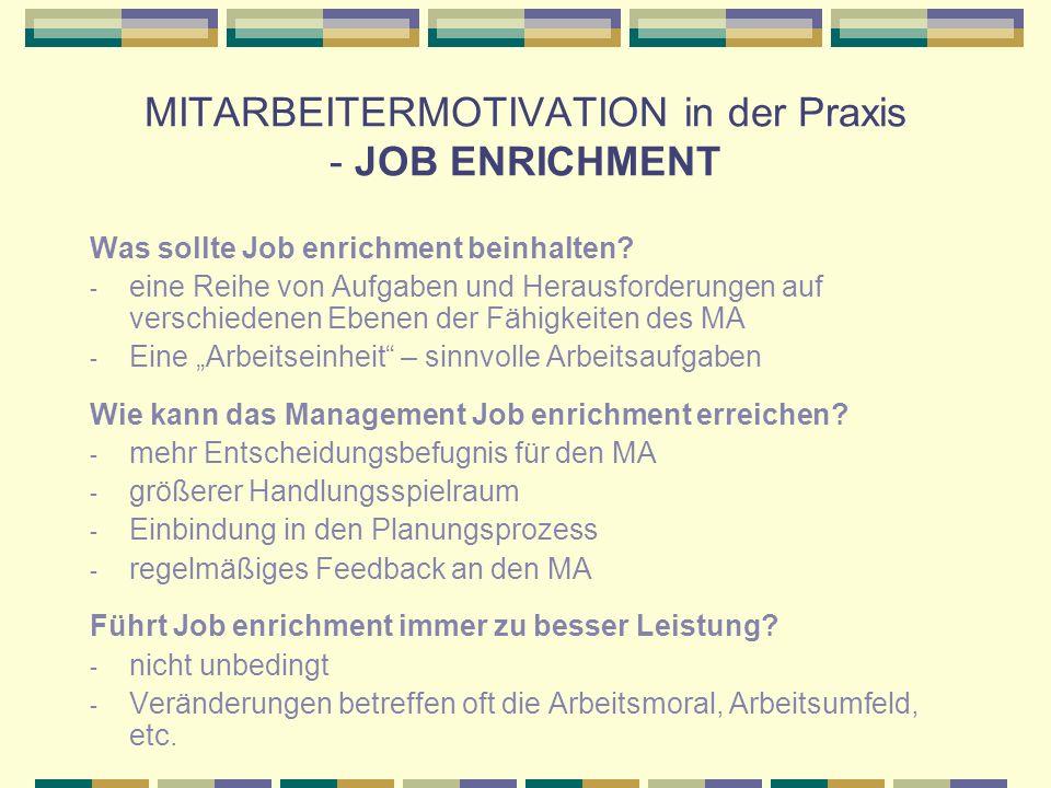 MITARBEITERMOTIVATION in der Praxis - JOB ENRICHMENT Was sollte Job enrichment beinhalten? - eine Reihe von Aufgaben und Herausforderungen auf verschi