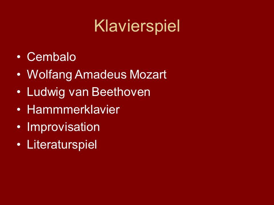 Klavierspiel Cembalo Wolfang Amadeus Mozart Ludwig van Beethoven Hammmerklavier Improvisation Literaturspiel
