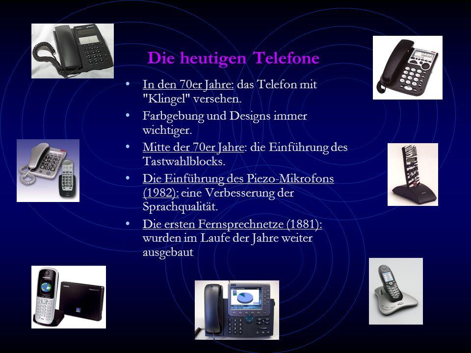 Die heutigen Telefone In den 70er Jahre: das Telefon mit Klingel versehen.