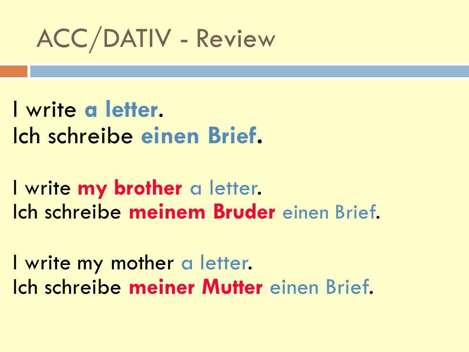 ACC/DATIV - Review I write a letter. Ich schreibe einen Brief.