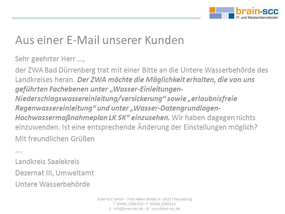 Aus einer E-Mail unserer Kunden Sehr geehrter Herr …, der ZWA Bad Dürrenberg trat mit einer Bitte an die Untere Wasserbehörde des Landkreises heran.