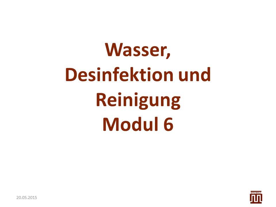 Wasser, Desinfektion und Reinigung Modul 6 20.05.2015