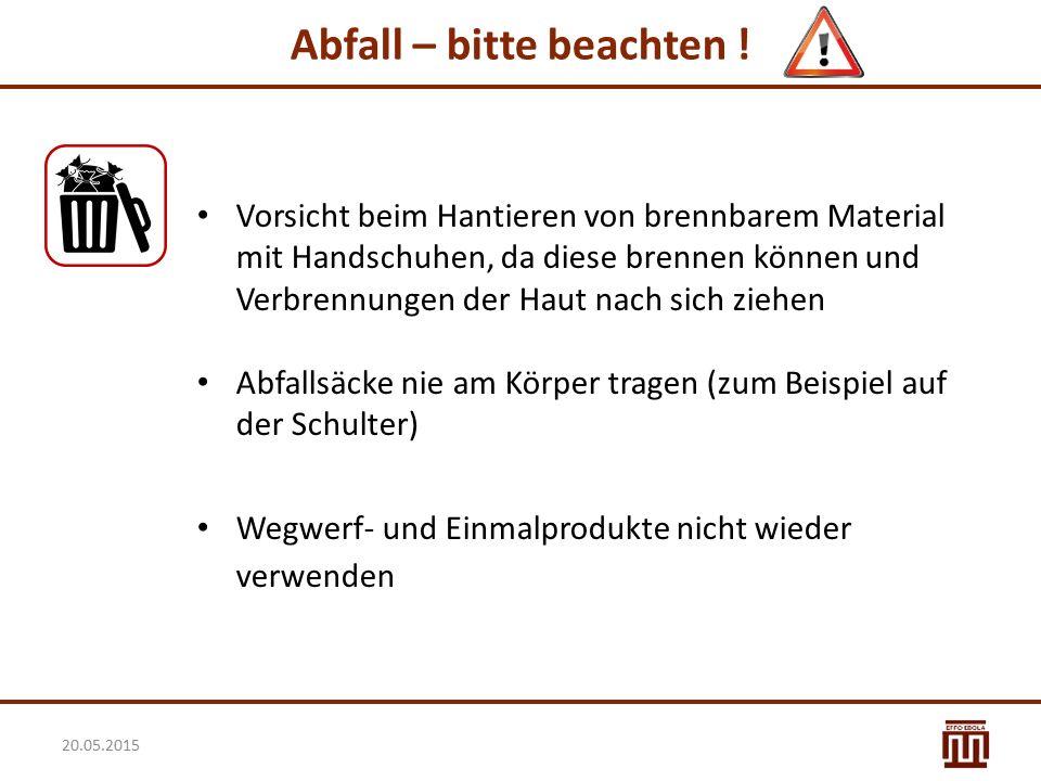 Abfall – bitte beachten ! Vorsicht beim Hantieren von brennbarem Material mit Handschuhen, da diese brennen können und Verbrennungen der Haut nach sic