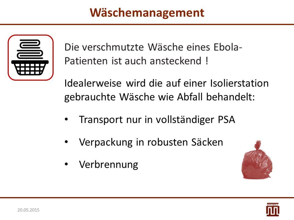 Wäschemanagement Die verschmutzte Wäsche eines Ebola- Patienten ist auch ansteckend ! Idealerweise wird die auf einer Isolierstation gebrauchte Wäsche